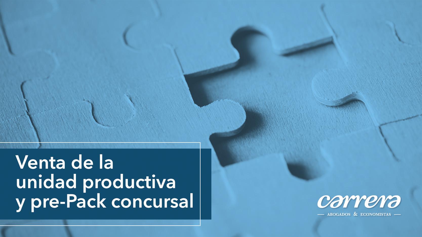 VENTA DE UNIDAD PRODUCTIVA Y PRE-PACK CONCURSAL